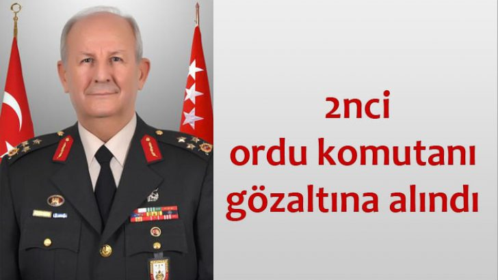 Malatya Sondakika  2. Ordu Komutanı OrgeneralAdem HudutiGözaltına Alındı