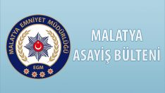 Malatya Asayiş Bülteni Günlük Olaylar 4 – 30 Haziran 2019