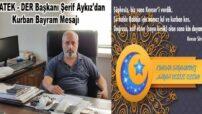 MATEK – DER Başkanı Şerif Aykız'dan Kurban Bayramı Mesajı