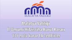 Malatya Valiliği İl Umumi Hifzissiha Kurul Kararı 136 nolu karar Ek Tedbirler