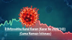 İl Hıfzıssıhha Kurul Kararı (Karar No 2020/143) (Cuma Namazı İstisnası)