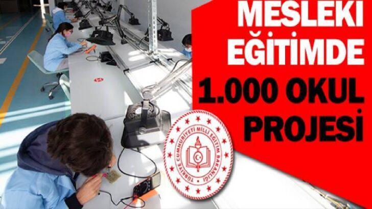 Milli Eğitim Bakanlığı tarafından 'Mesleki Eğitimde 1000 Okul' projesi hayata geçirildi