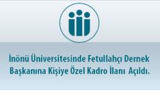 İnönü Üniversitesinde Fetullahçı Dernek Başkanına Kişiye Özel Kadro İlanı  Açıldı.