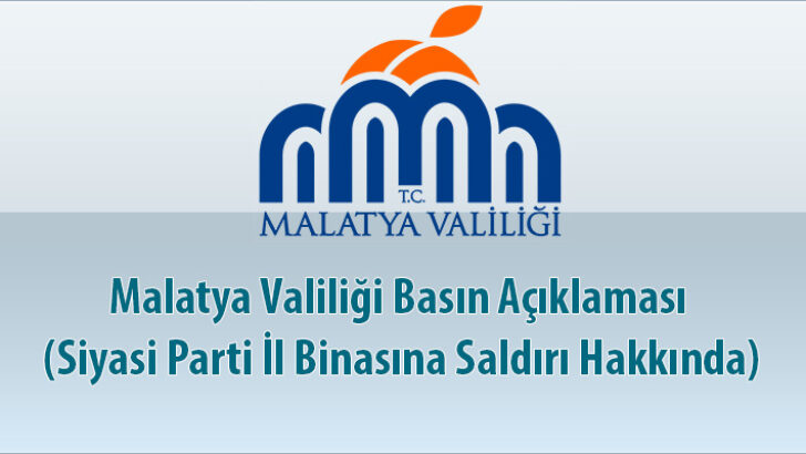 İyi Parti Malatya İl Başkanlığına yapılan saldırı