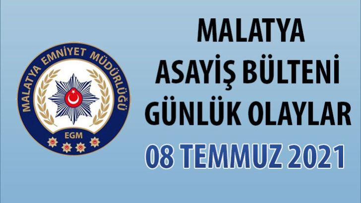 Malatya Asayiş Bülteni Günlük Olaylar 08 Temmuz 2021